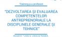 """Program de formare cu genericul """"Dezvoltarea și evaluarea competențelor antreprenoriale la disciplinele generale și tehnice"""", profesori de Limba și Literatura Română și Limbi Străine"""