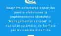 """Selectarea experților pentru elaborarea și implementarea Modulului """"Managementul carierei"""" în cadrul programelor de formare pentru cadrele didactice"""