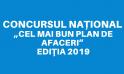 """CONCURSUL NAȚIONAL """"CEL MAI BUN PLAN DE AFACERI""""  EDIȚIA 2019"""